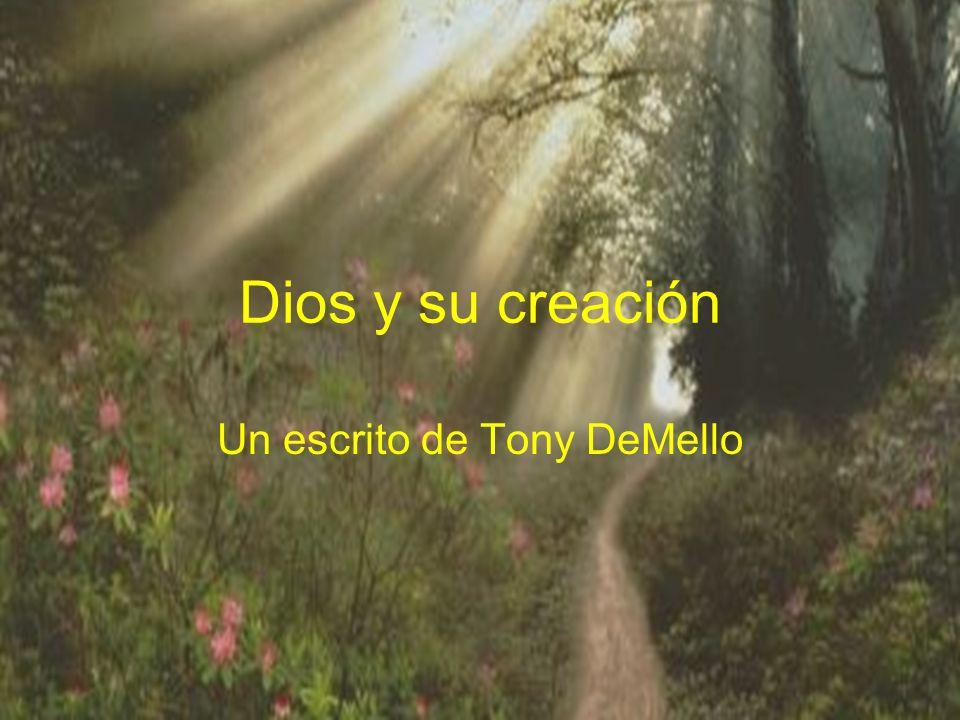 Dios y su creación Un escrito de Tony DeMello