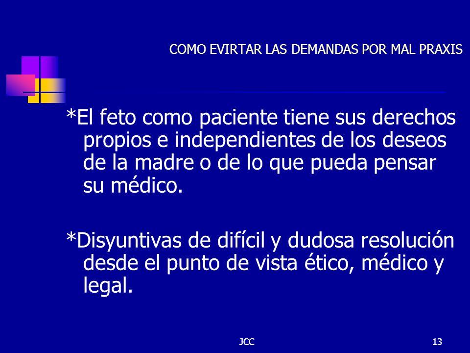 JCC13 COMO EVIRTAR LAS DEMANDAS POR MAL PRAXIS *El feto como paciente tiene sus derechos propios e independientes de los deseos de la madre o de lo qu