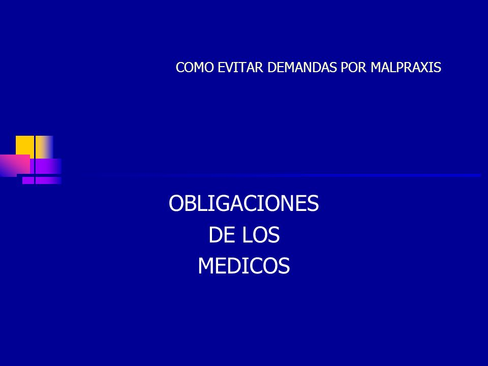 JCC27 COMO EVITAR DEMANDAS POR MALPRAXIS OBLIGACIONES DE LOS MEDICOS