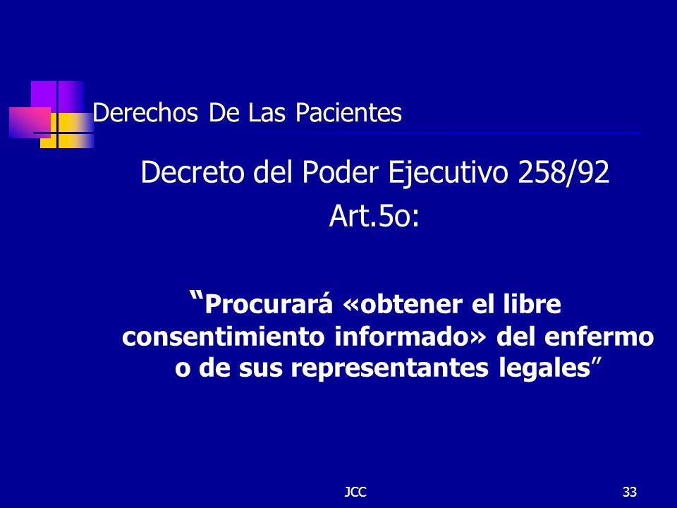 JCC33 Derechos De Las Pacientes Decreto del Poder Ejecutivo 258/92 Art.5o: Procurará «obtener el libre consentimiento informado» del enfermo o de sus