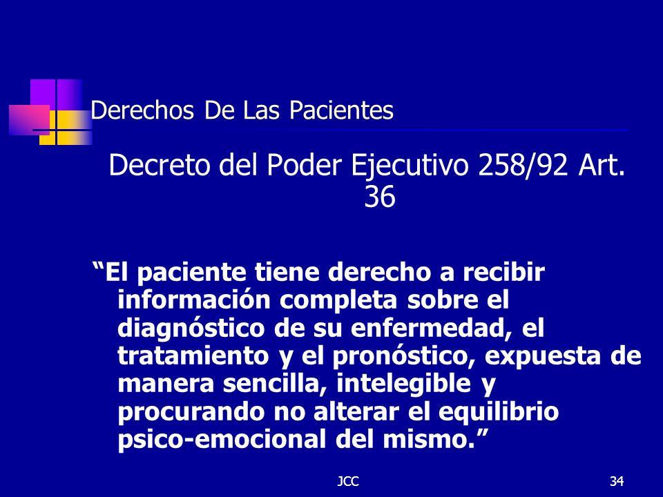 JCC34 Derechos De Las Pacientes Decreto del Poder Ejecutivo 258/92 Art. 36 El paciente tiene derecho a recibir información completa sobre el diagnósti