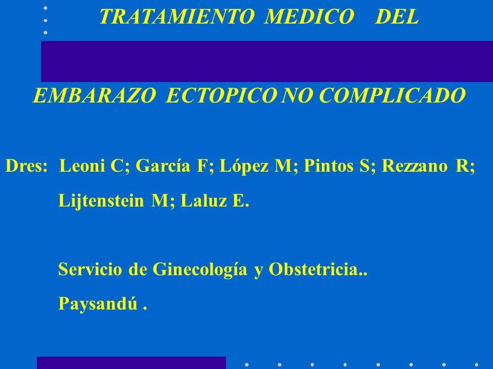 EMBARAZO ECTOPICO TRATAMIENTO MEDICO SEGÚN INFORMES RECIENTES, EL EMBARAZO ECTOPICO NO COMPLICADO SE ESTA CONVIRTIENDO EN UNA ENFERMEDAD MEDICA.- LA COMBINACION DE DOSIFICACIONES HORMONALES Y ULTRASONOGRAFÍA TRANSVAGINAL FACILITAN EL DIAGNÓSTICO PRECOZ Y HACEN INNECESARIA LA NECESIDAD DE EXPLORACIÓN QUIRÚRGICA, PERMITIENDO LA APLICACIÓN DE UN TRATAMIENTO MEDICO.-