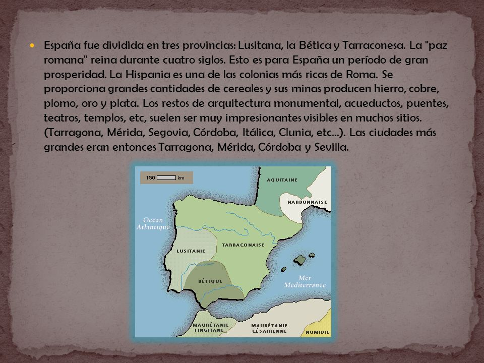España fue dividida en tres provincias: Lusitana, la Bética y Tarraconesa. La