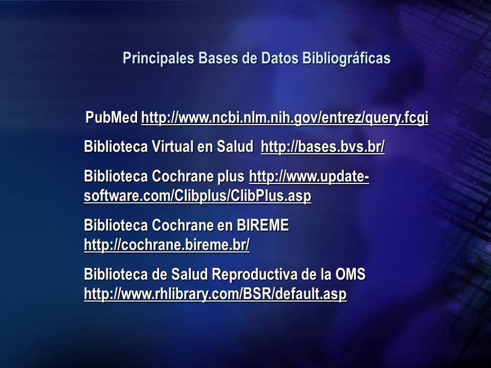Principales Bases de Datos Bibliográficas PubMed http://www.ncbi.nlm.nih.gov/entrez/query.fcgi http://www.ncbi.nlm.nih.gov/entrez/query.fcgi Bibliotec