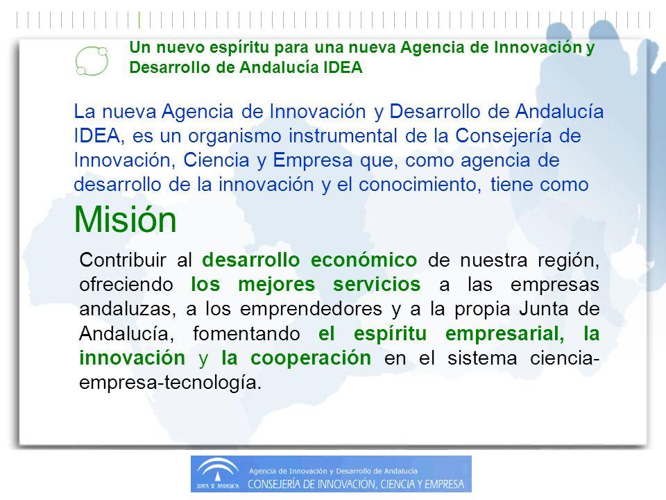 Contribuir al desarrollo económico de nuestra región, ofreciendo los mejores servicios a las empresas andaluzas, a los emprendedores y a la propia Junta de Andalucía, fomentando el espíritu empresarial, la innovación y la cooperación en el sistema ciencia- empresa-tecnología.