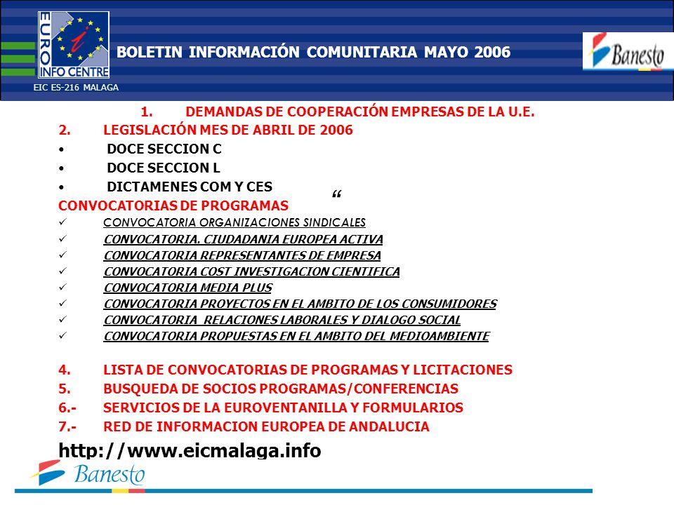 1.DEMANDAS DE COOPERACIÓN EMPRESAS DE LA U.E. 2.LEGISLACIÓN MES DE ABRIL DE 2006 DOCE SECCION C DOCE SECCION L DICTAMENES COM Y CES CONVOCATORIAS DE P