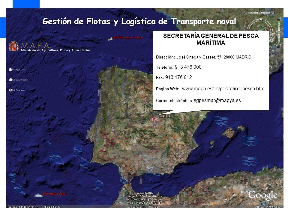 SECRETARÍA GENERAL DE PESCA MARÍTIMA Dirección: José Ortega y Gasset, 57, 28006 MADRID Teléfono: 913 476 000 Fax: 913 476 012 Página Web: www.mapa.es/