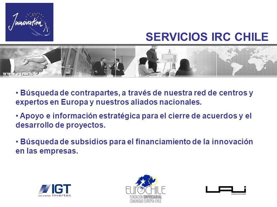SERVICIOS IRC CHILE Búsqueda de contrapartes, a través de nuestra red de centros y expertos en Europa y nuestros aliados nacionales. Apoyo e informaci