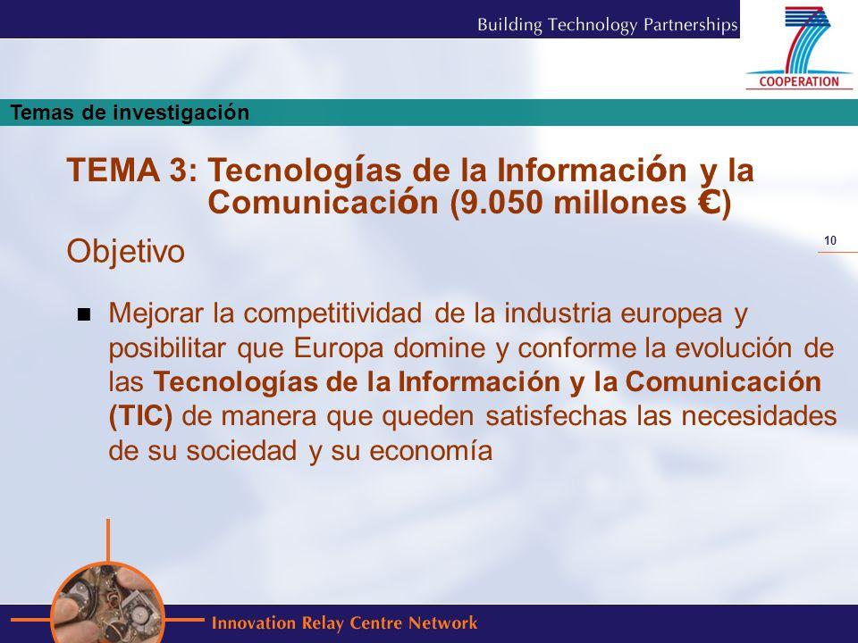 10 Mejorar la competitividad de la industria europea y posibilitar que Europa domine y conforme la evolución de las Tecnologías de la Información y la