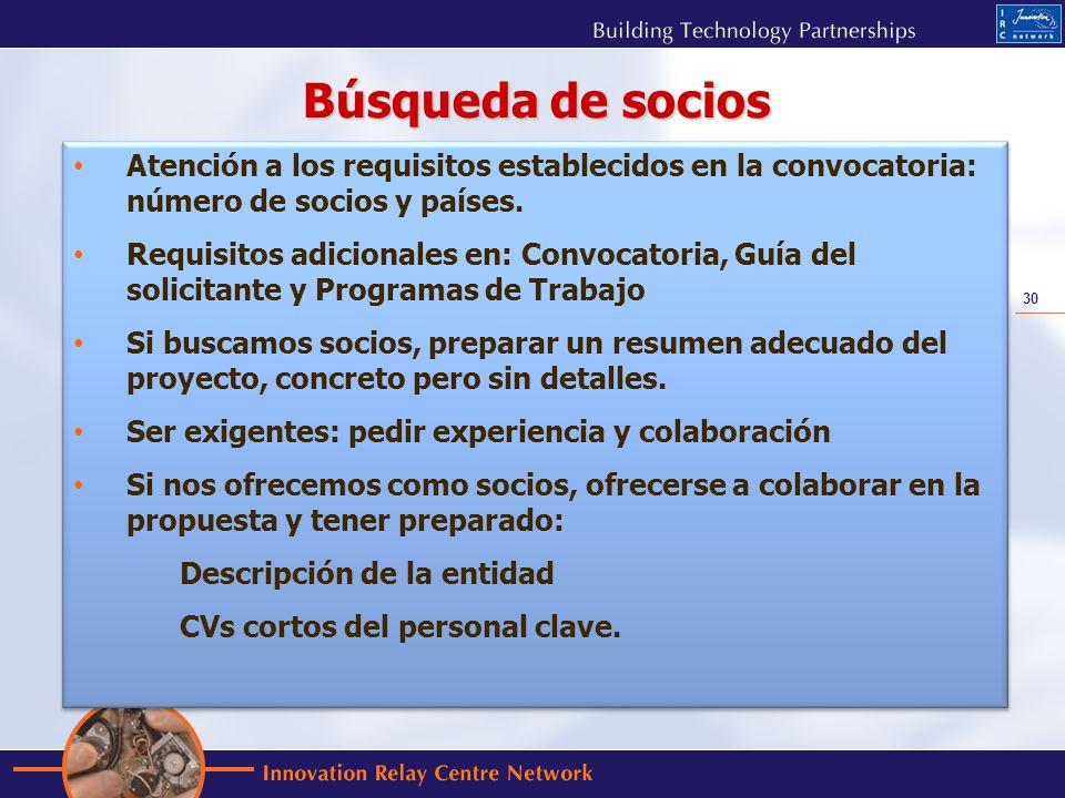 30 Atención a los requisitos establecidos en la convocatoria: número de socios y países. Requisitos adicionales en: Convocatoria, Guía del solicitante