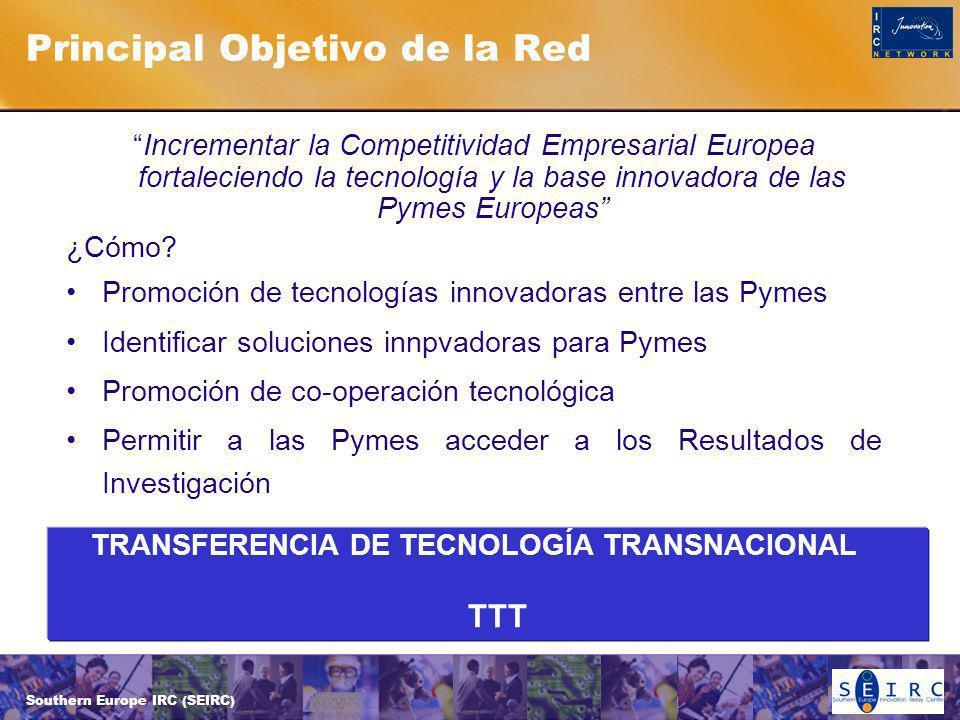 Southern Europe IRC (SEIRC) Principal Objetivo de la Red Incrementar la Competitividad Empresarial Europea fortaleciendo la tecnología y la base innovadora de las Pymes Europeas ¿Cómo.