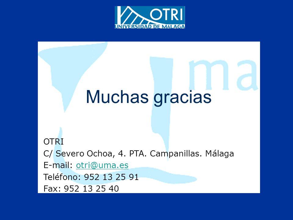 Muchas gracias OTRI C/ Severo Ochoa, 4. PTA. Campanillas. Málaga E-mail: otri@uma.esotri@uma.es Teléfono: 952 13 25 91 Fax: 952 13 25 40