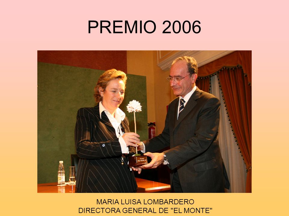 PREMIO 2006 MARIA LUISA LOMBARDERO DIRECTORA GENERAL DE