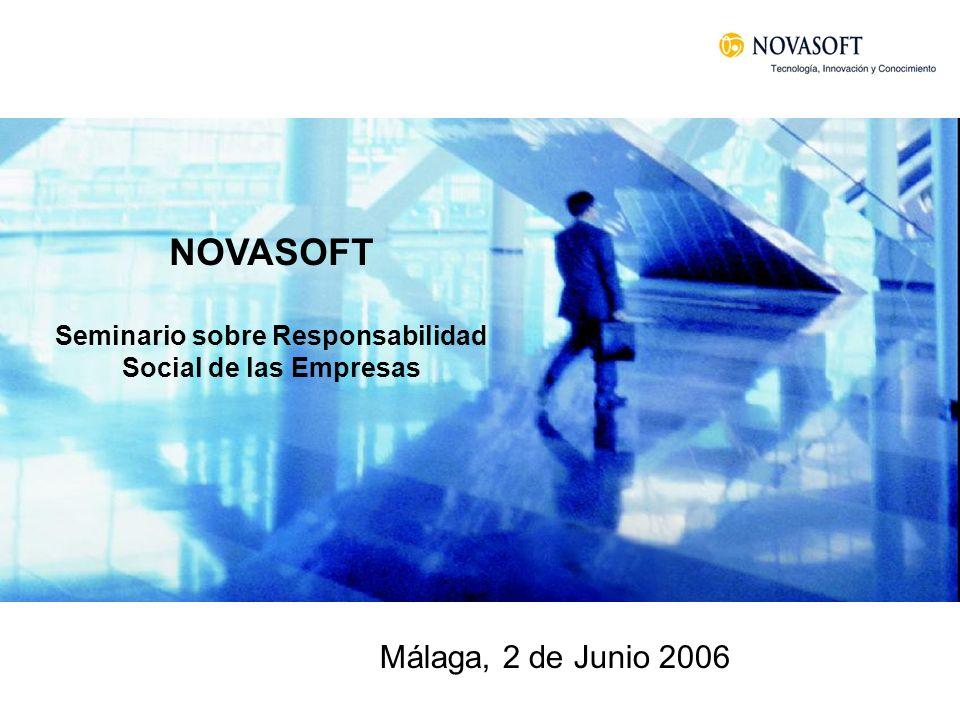 NOVASOFT Seminario sobre Responsabilidad Social de las Empresas Málaga, 2 de Junio 2006
