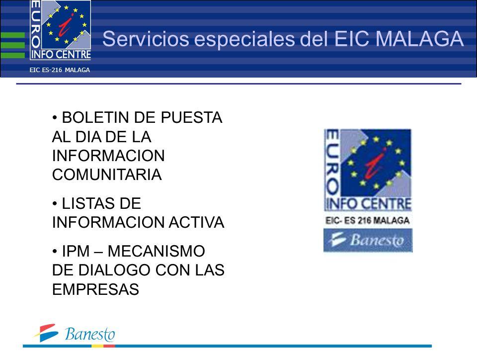 Servicios especiales del EIC MALAGA BOLETIN DE PUESTA AL DIA DE LA INFORMACION COMUNITARIA LISTAS DE INFORMACION ACTIVA IPM – MECANISMO DE DIALOGO CON LAS EMPRESAS EIC ES-216 MALAGA