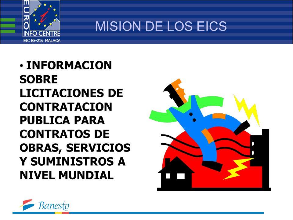 MISION DE LOS EICS INFORMACION SOBRE LICITACIONES DE CONTRATACION PUBLICA PARA CONTRATOS DE OBRAS, SERVICIOS Y SUMINISTROS A NIVEL MUNDIAL EIC ES-216 MALAGA