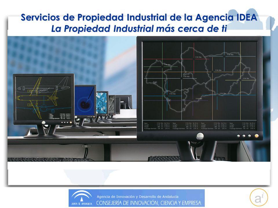 Servicios de Propiedad Industrial de la Agencia IDEA La Propiedad Industrial más cerca de ti