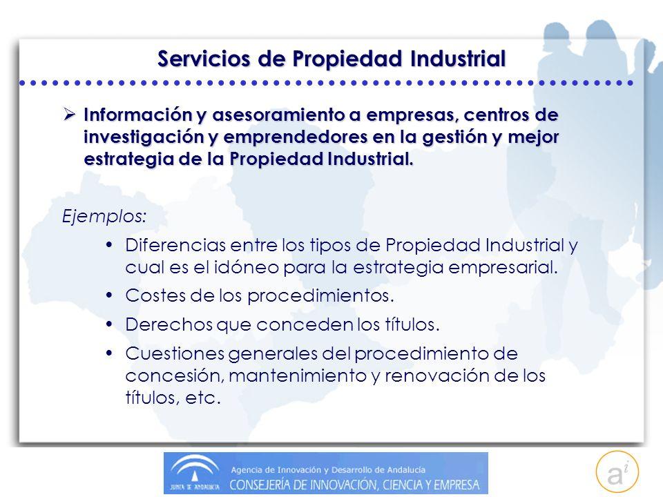 Servicios de Propiedad Industrial Información y asesoramiento a empresas, centros de investigación y emprendedores en la gestión y mejor estrategia de la Propiedad Industrial.
