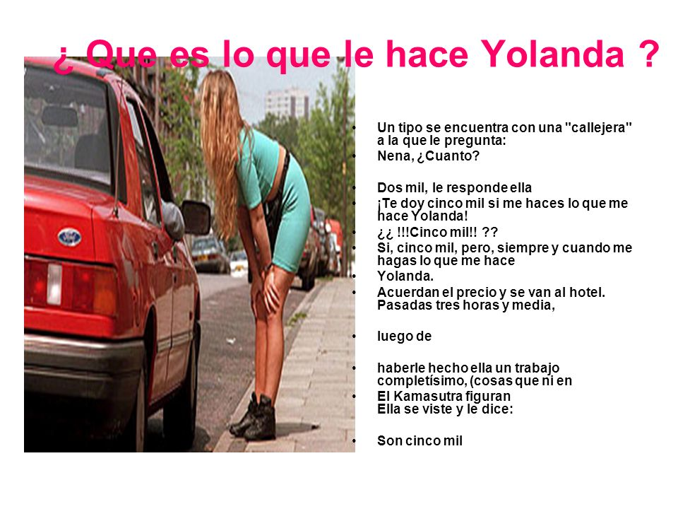 ¿ Que es lo que le hace Yolanda .
