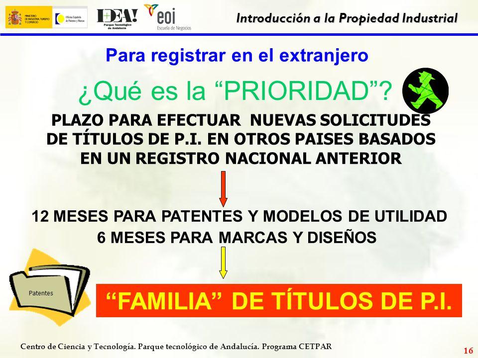 Centro de Ciencia y Tecnología. Parque tecnológico de Andalucía. Programa CETPAR Introducción a la Propiedad Industrial 15 Abrelatas con varias aplica
