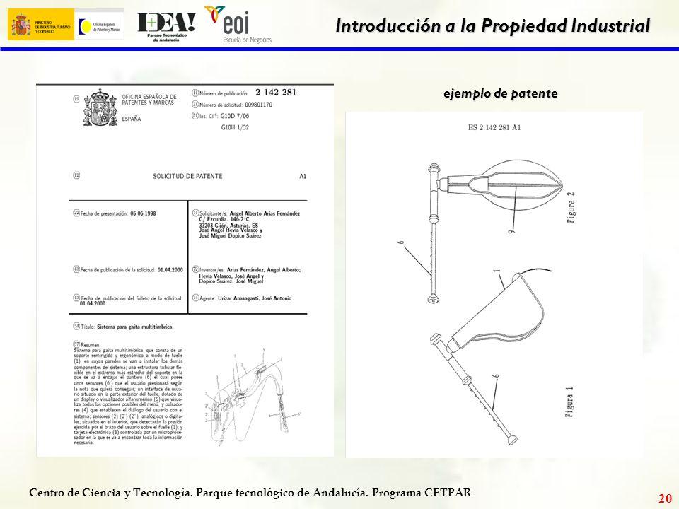 Centro de Ciencia y Tecnología. Parque tecnológico de Andalucía. Programa CETPAR Introducción a la Propiedad Industrial 19 ejemplo de patente