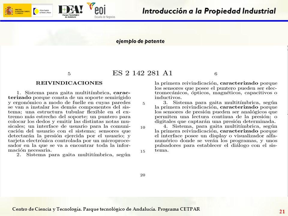 Centro de Ciencia y Tecnología. Parque tecnológico de Andalucía. Programa CETPAR Introducción a la Propiedad Industrial 20 ejemplo de patente