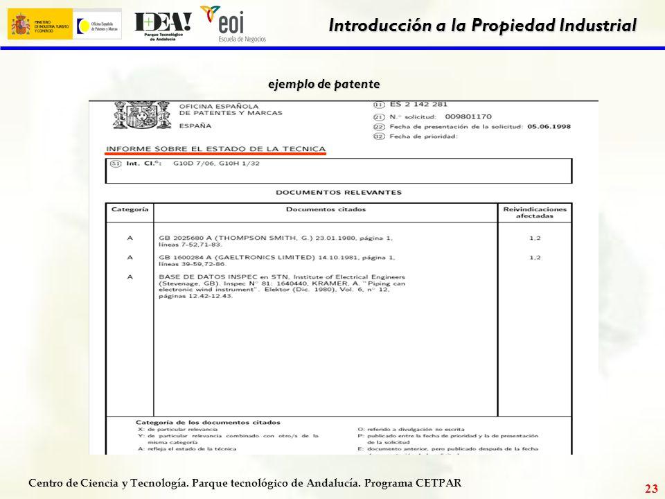 Centro de Ciencia y Tecnología. Parque tecnológico de Andalucía. Programa CETPAR Introducción a la Propiedad Industrial 22 Informe sobre el Estado de