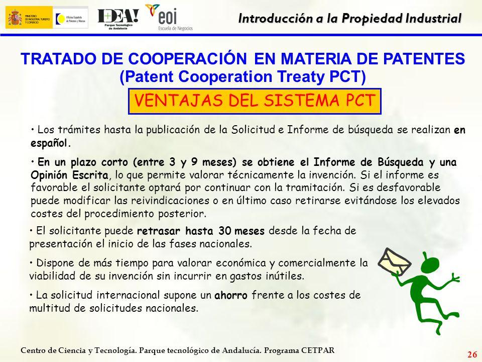 Centro de Ciencia y Tecnología. Parque tecnológico de Andalucía. Programa CETPAR Introducción a la Propiedad Industrial 25 Depósito Solicitud EstudioC