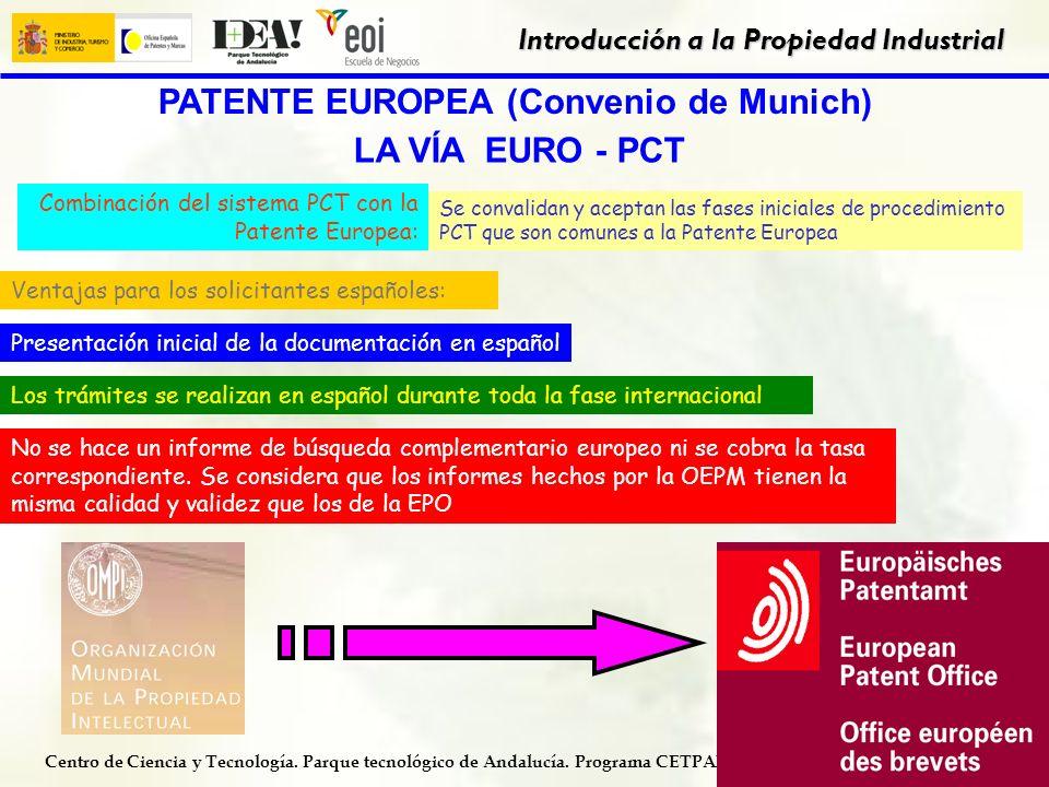Centro de Ciencia y Tecnología. Parque tecnológico de Andalucía. Programa CETPAR Introducción a la Propiedad Industrial 26 TRATADO DE COOPERACIÓN EN M