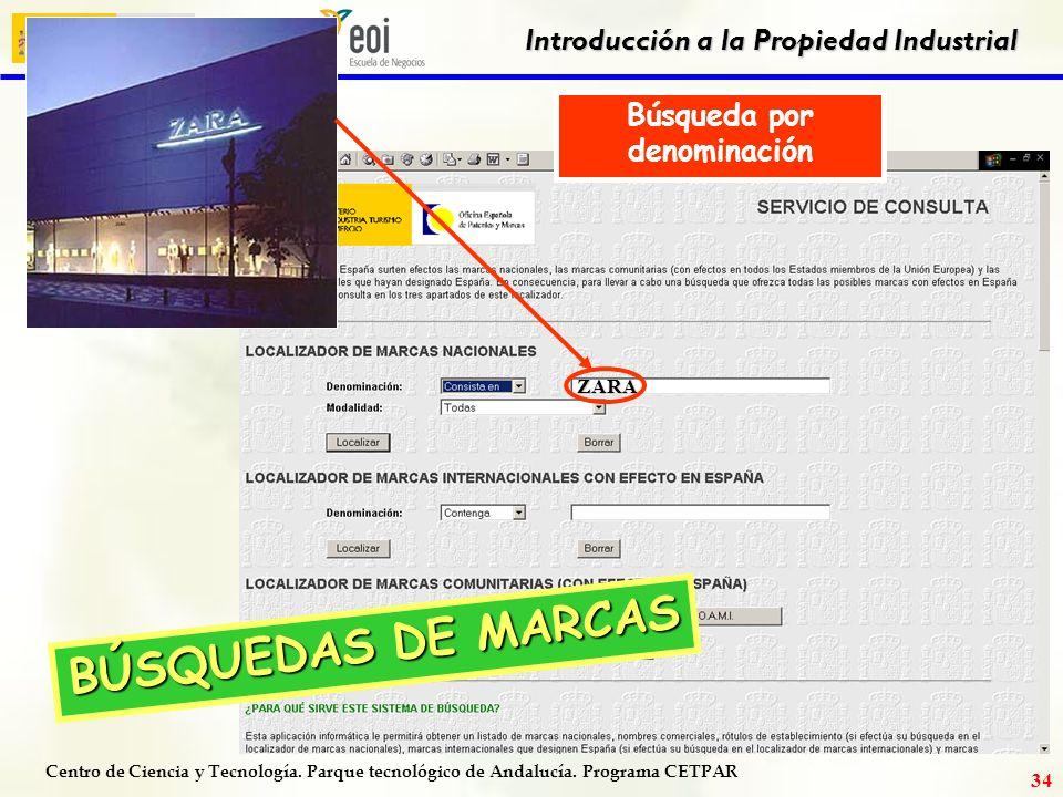 Centro de Ciencia y Tecnología. Parque tecnológico de Andalucía. Programa CETPAR Introducción a la Propiedad Industrial 33 PÁGINA INTERNET www.oepm.es