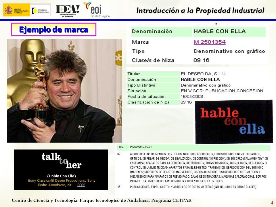 Centro de Ciencia y Tecnología. Parque tecnológico de Andalucía. Programa CETPAR Introducción a la Propiedad Industrial 3 NOMBRES COMERCIALES IDENTIFI