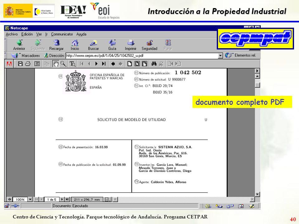 Centro de Ciencia y Tecnología. Parque tecnológico de Andalucía. Programa CETPAR Introducción a la Propiedad Industrial 39 documento completo PDF
