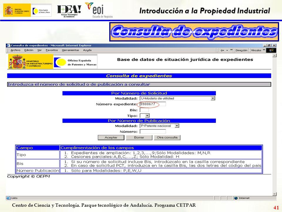 Centro de Ciencia y Tecnología. Parque tecnológico de Andalucía. Programa CETPAR Introducción a la Propiedad Industrial 40 documento completo PDF