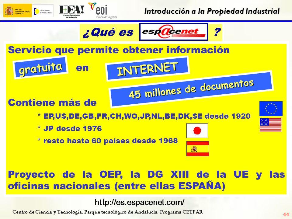 Centro de Ciencia y Tecnología. Parque tecnológico de Andalucía. Programa CETPAR Introducción a la Propiedad Industrial 43