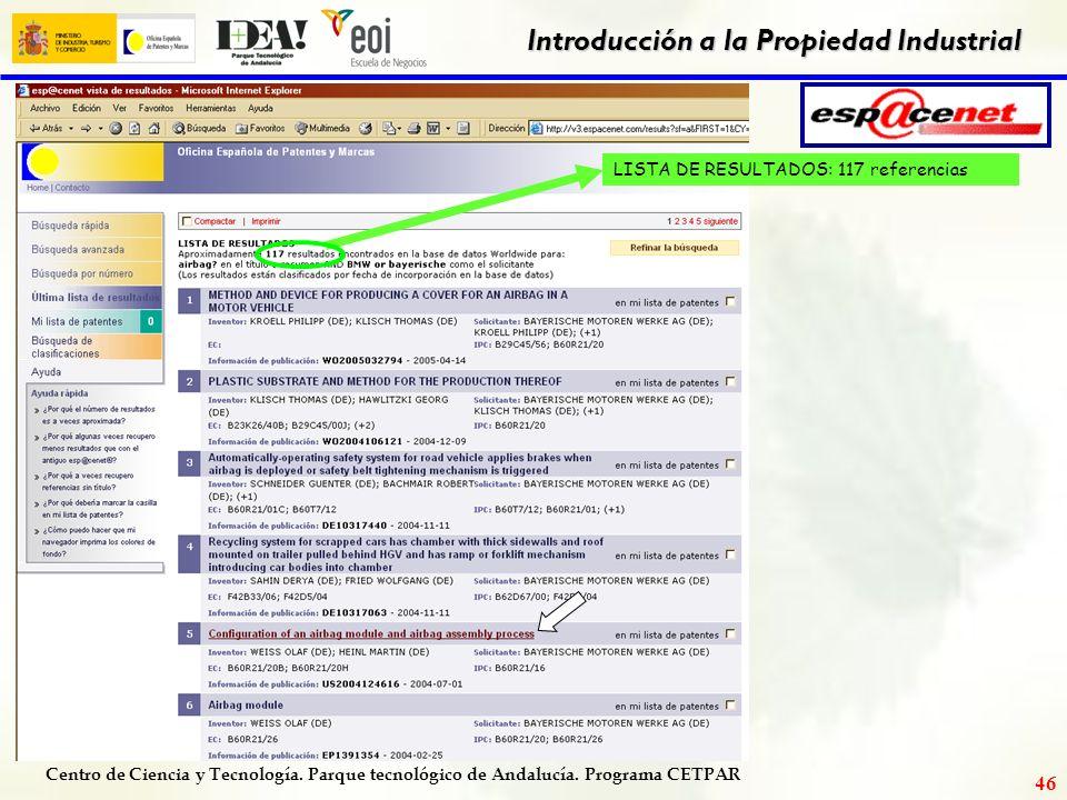 Centro de Ciencia y Tecnología. Parque tecnológico de Andalucía. Programa CETPAR Introducción a la Propiedad Industrial 45 BÚSQUEDA POR PALABRA(S) CLA