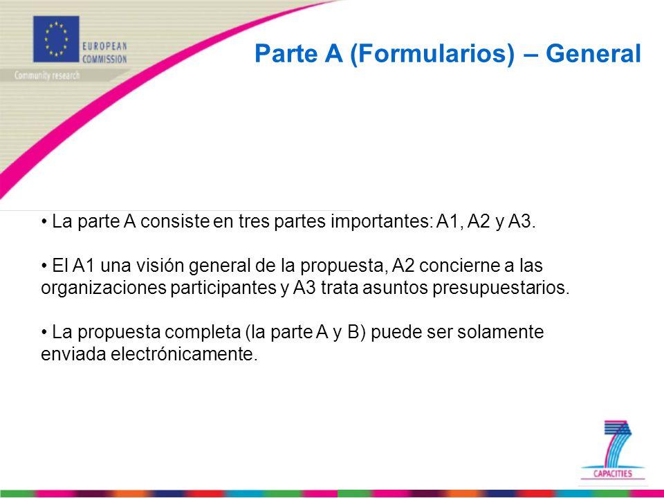 Parte A (Formularios) – General La parte A consiste en tres partes importantes: A1, A2 y A3. El A1 una visión general de la propuesta, A2 concierne a