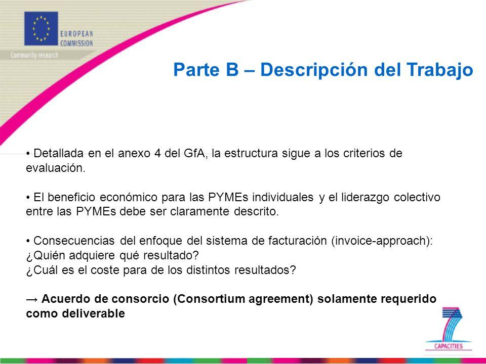 Parte B – Descripción del Trabajo Detallada en el anexo 4 del GfA, la estructura sigue a los criterios de evaluación. El beneficio económico para las
