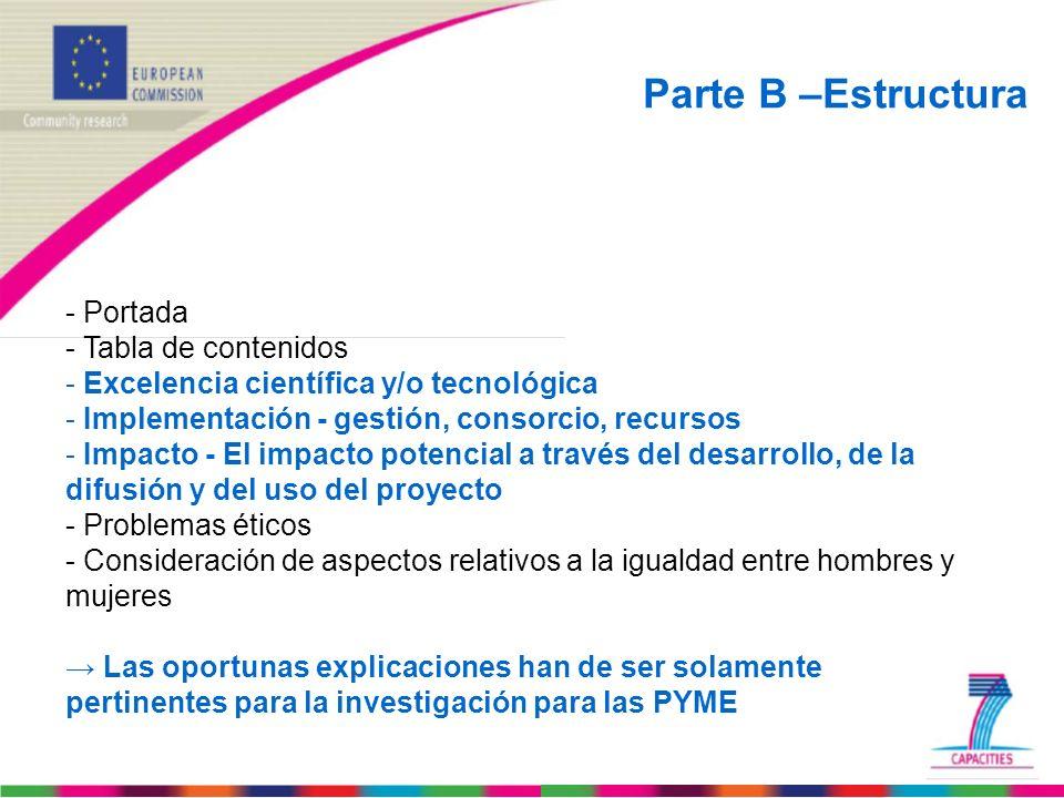 Parte B –Estructura - Portada - Tabla de contenidos - Excelencia científica y/o tecnológica - Implementación - gestión, consorcio, recursos - Impacto