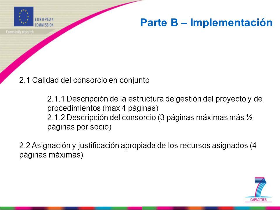 Parte B – Implementación 2.1 Calidad del consorcio en conjunto 2.1.1 Descripción de la estructura de gestión del proyecto y de procedimientos (max 4 p