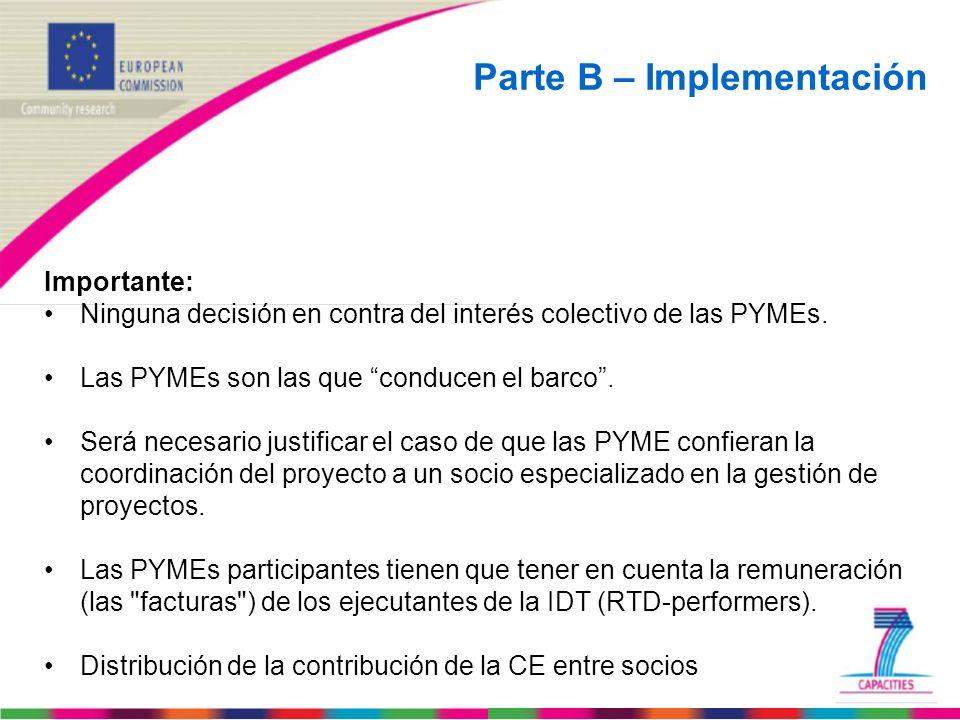 Parte B – Implementación Importante: Ninguna decisión en contra del interés colectivo de las PYMEs. Las PYMEs son las que conducen el barco. Será nece