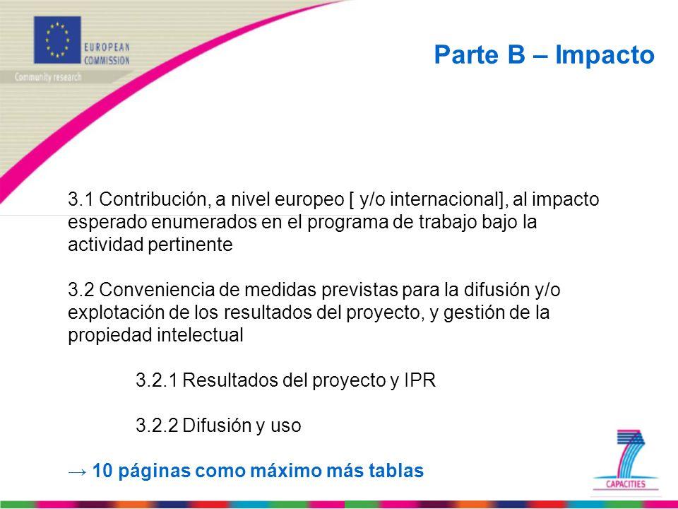 Parte B – Impacto 3.1 Contribución, a nivel europeo [ y/o internacional], al impacto esperado enumerados en el programa de trabajo bajo la actividad p