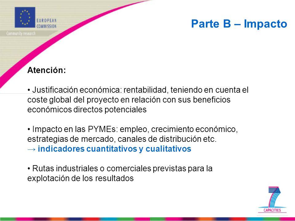 Parte B – Impacto Atención: Justificación económica: rentabilidad, teniendo en cuenta el coste global del proyecto en relación con sus beneficios econ