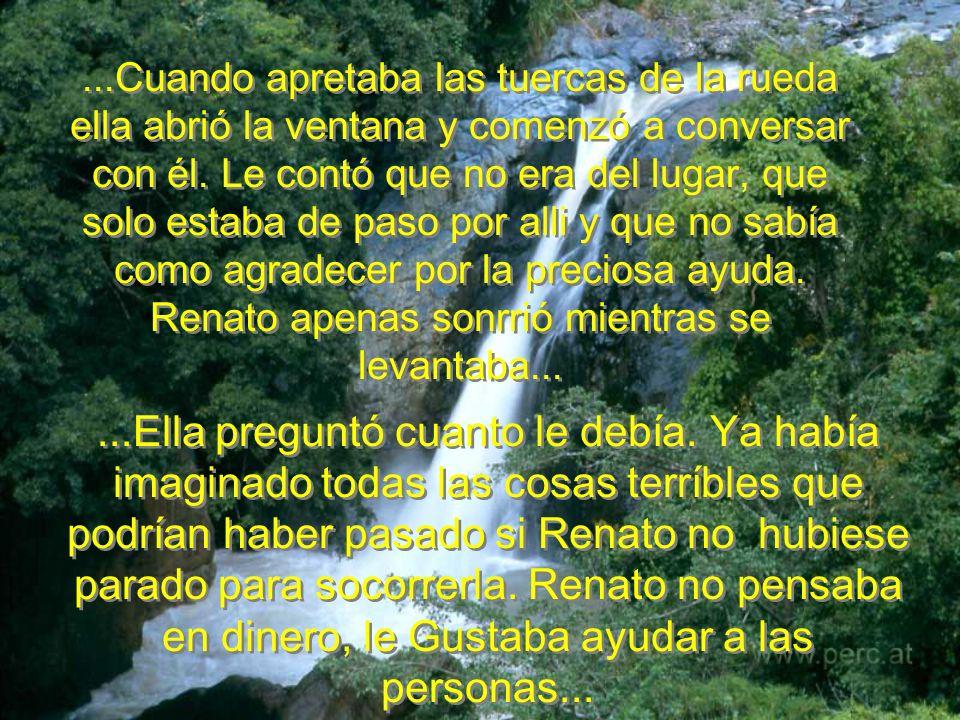 ...Renato percibió que ella tenía mucho miedo y le dijo: Estoy aqui para ayudarla madame, no se preocupe. Por que no espera en el auto que está más ca