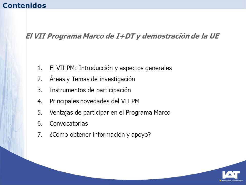 Contenidos 1.El VII PM: Introducción y aspectos generales 2.Áreas y Temas de investigación 3.Instrumentos de participación 4.Principales novedades del