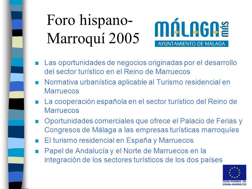 Foro hispano- Marroquí 2005 n Las oportunidades de negocios originadas por el desarrollo del sector turístico en el Reino de Marruecos n Normativa urb