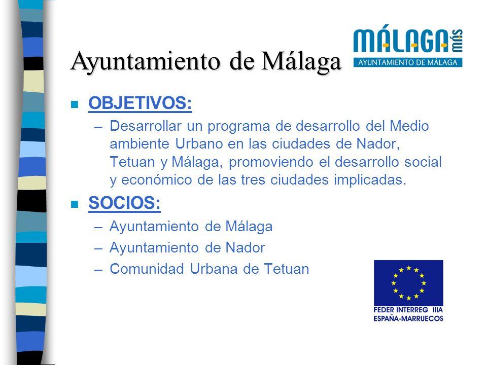 n OBJETIVOS: –Desarrollar un programa de desarrollo del Medio ambiente Urbano en las ciudades de Nador, Tetuan y Málaga, promoviendo el desarrollo soc