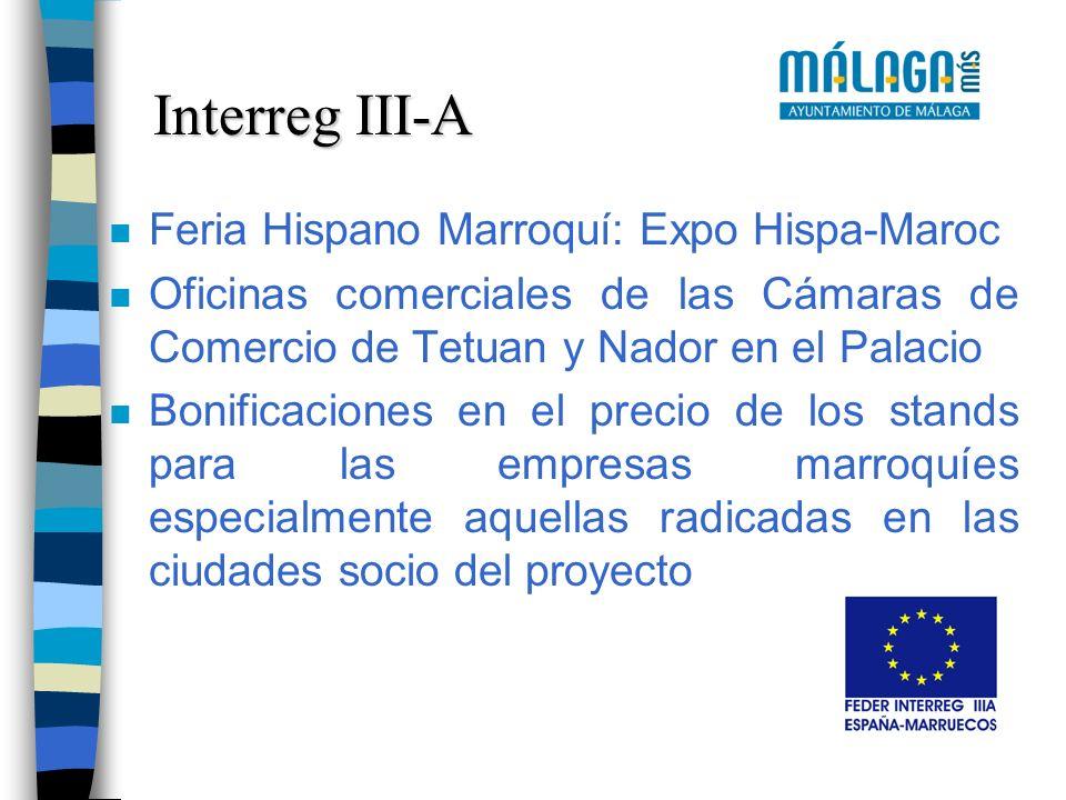 n Feria Hispano Marroquí: Expo Hispa-Maroc n Oficinas comerciales de las Cámaras de Comercio de Tetuan y Nador en el Palacio n Bonificaciones en el pr