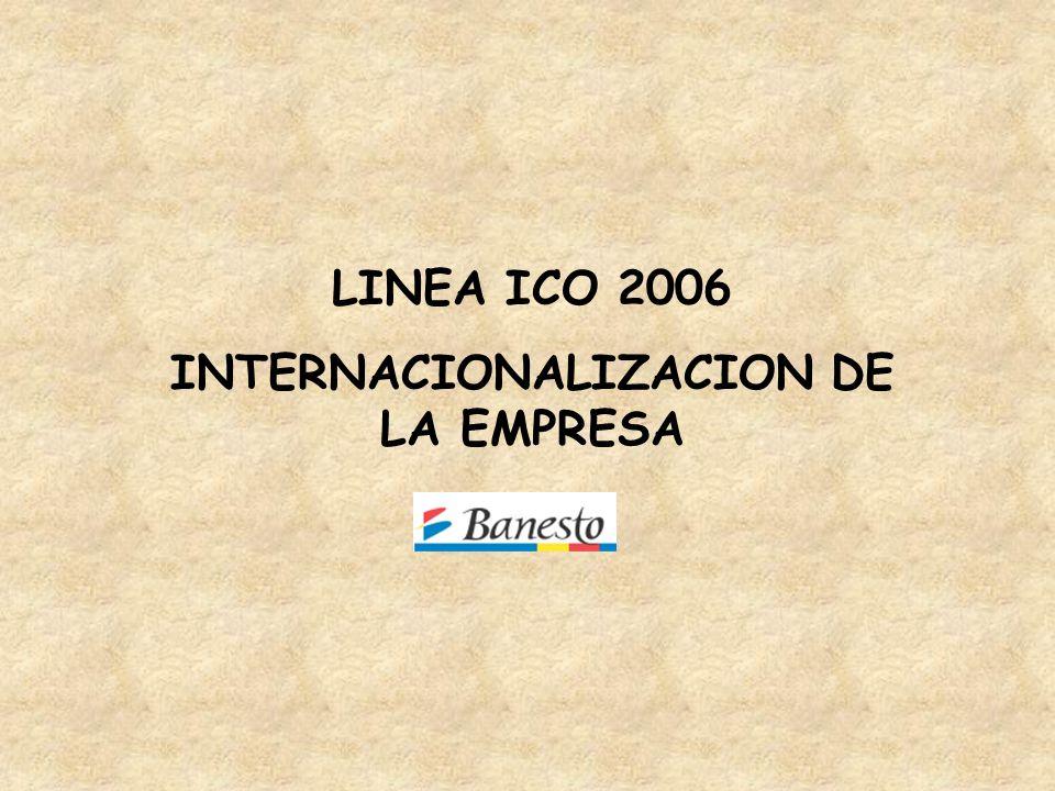 LINEA ICO 2006 INTERNACIONALIZACION DE LA EMPRESA