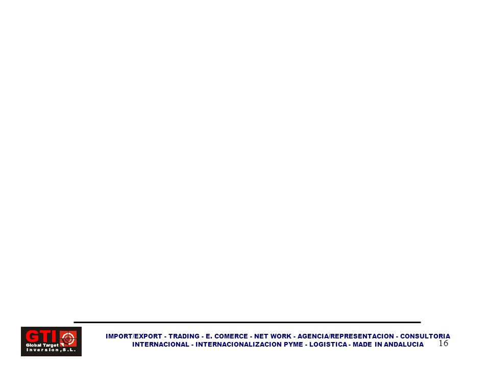 16 IMPORT/EXPORT - TRADING - E. COMERCE - NET WORK - AGENCIA/REPRESENTACION - CONSULTORIA INTERNACIONAL - INTERNACIONALIZACION PYME - LOGISTICA - MADE