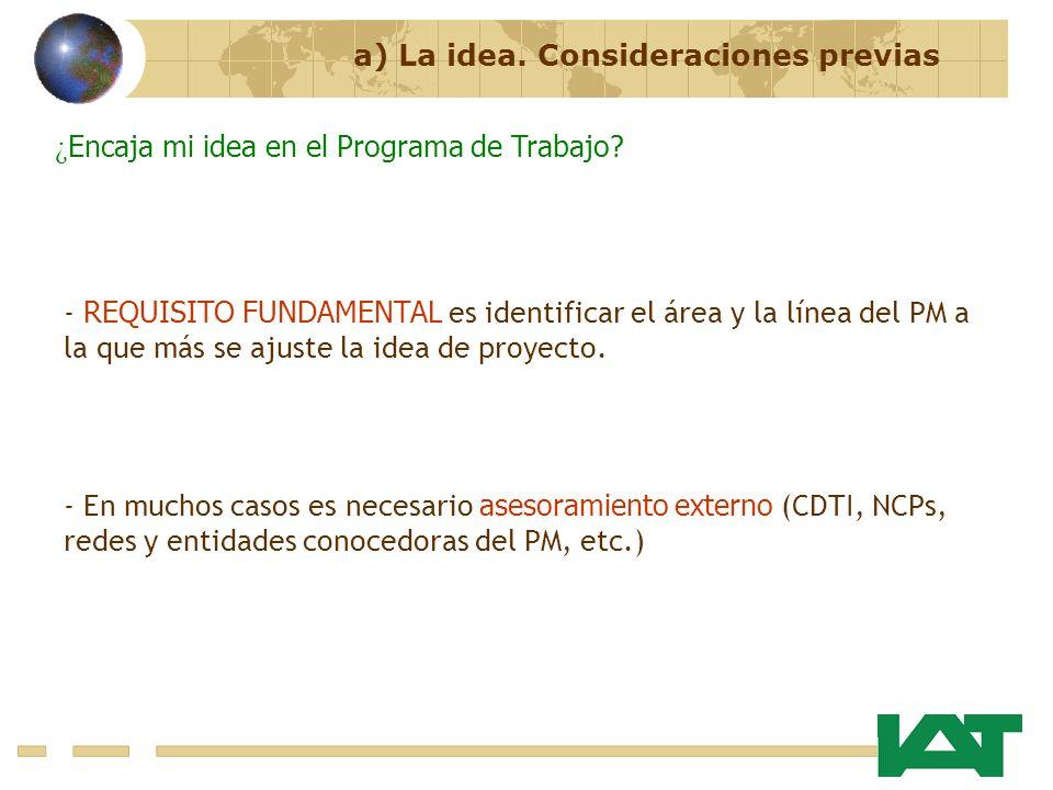 ¿ Encaja mi idea en el Programa de Trabajo? a) La idea. Consideraciones previas - REQUISITO FUNDAMENTAL es identificar el área y la línea del PM a la